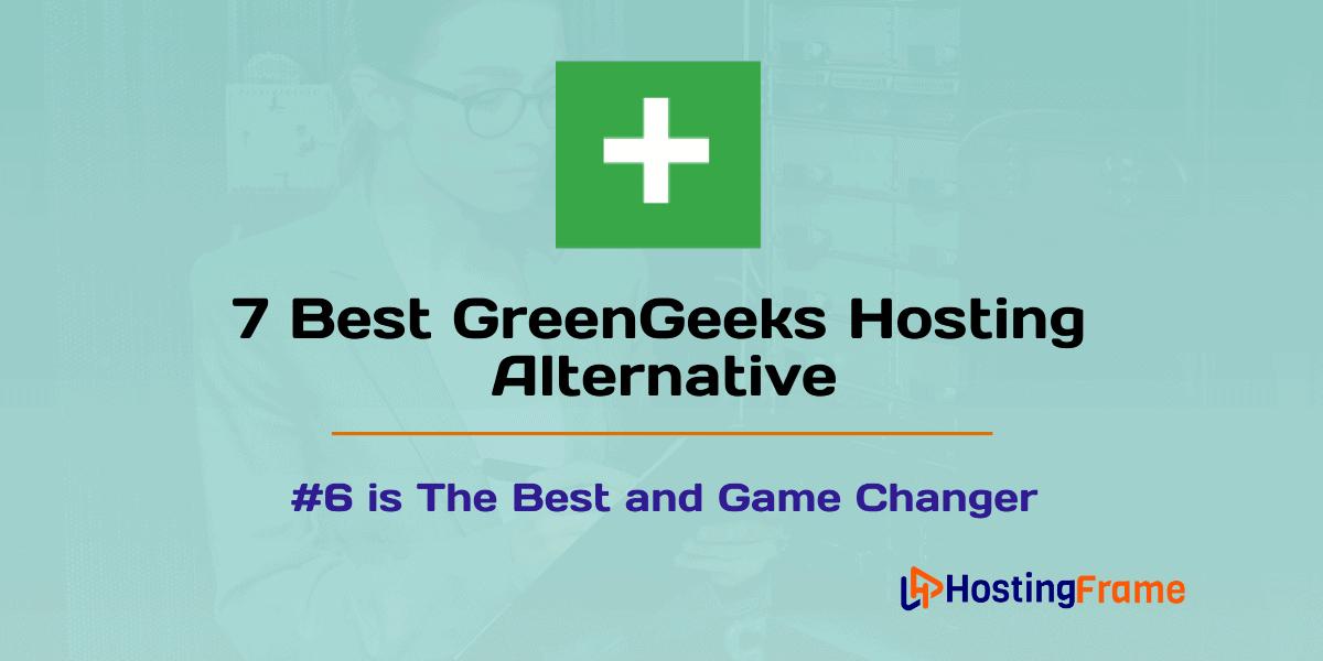 Best GreenGeeks Alternative