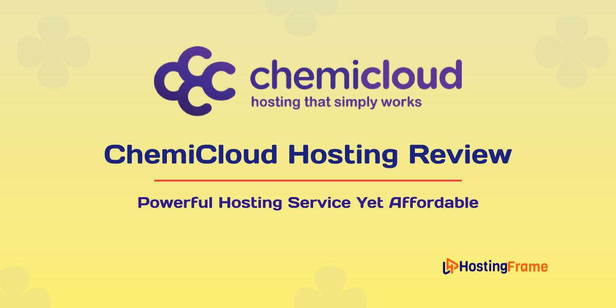 ChemiCloud Hosting Review