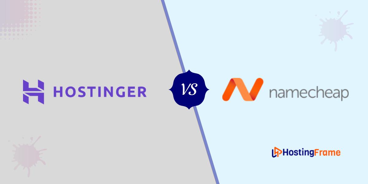 Hostinger vs Namecheap